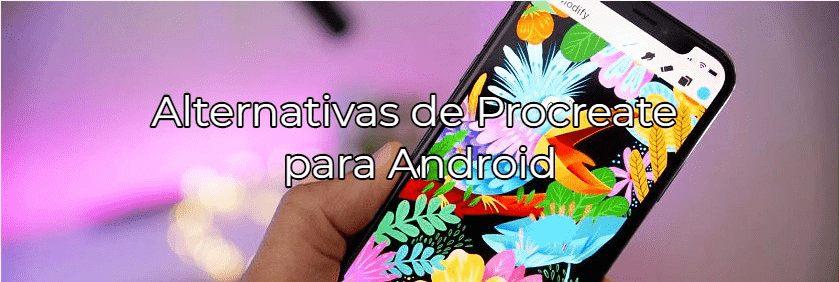 las mejores alternativas de aplicaciones de procreate para android
