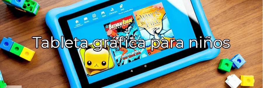 comprar la mejor tablet para dibujar niños